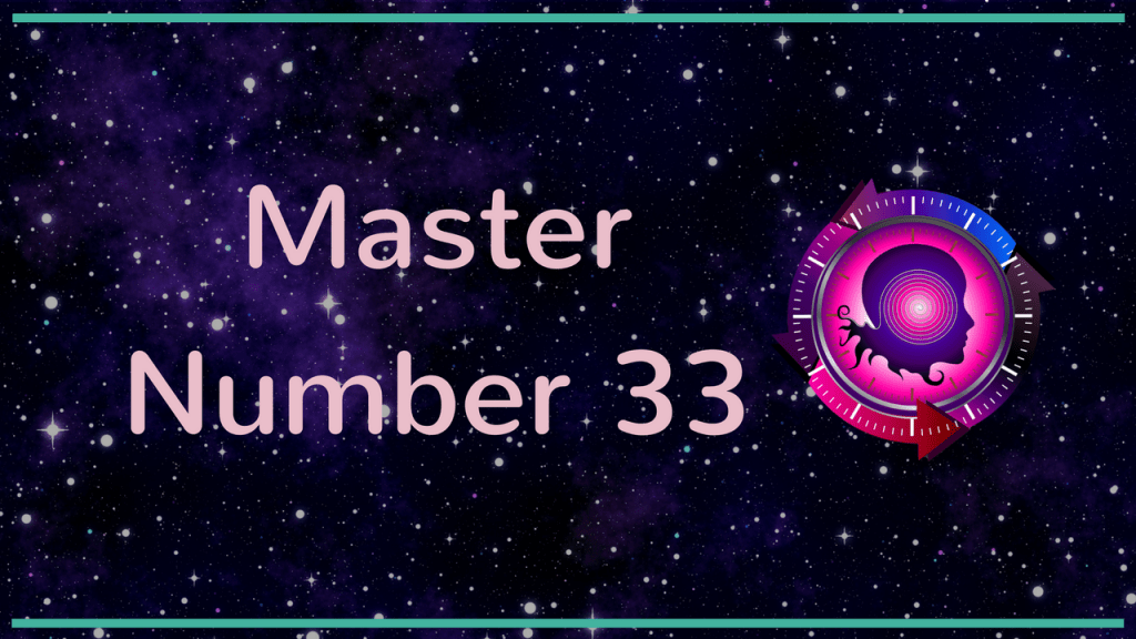 NUMEROLOGY MASTER NUMBER 33 - Numerology Meanings