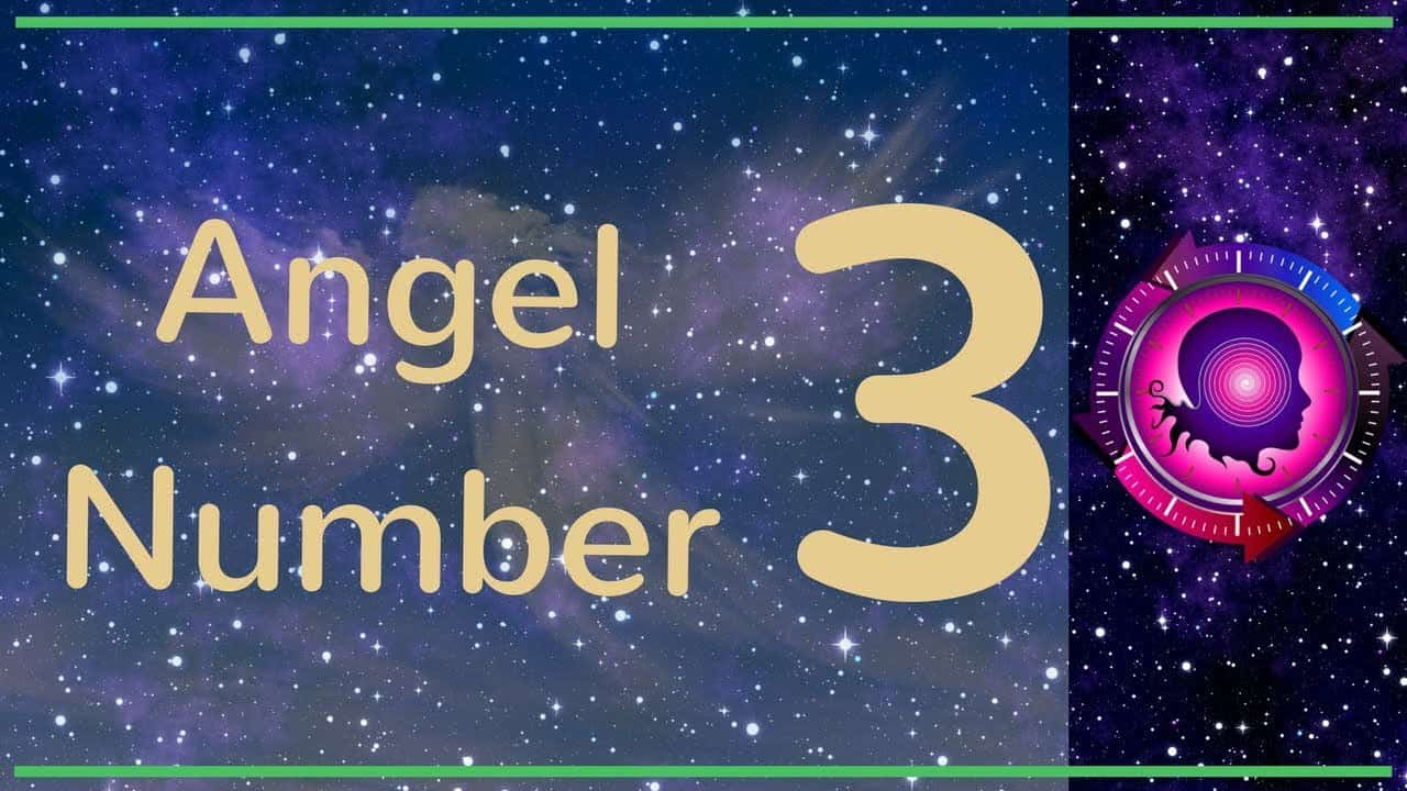 ANGEL NUMBER 3 (Meanings & Symbolism) – ANGEL NUMBERS